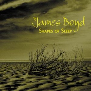 James Boyd Guitar Shapes of Sleep